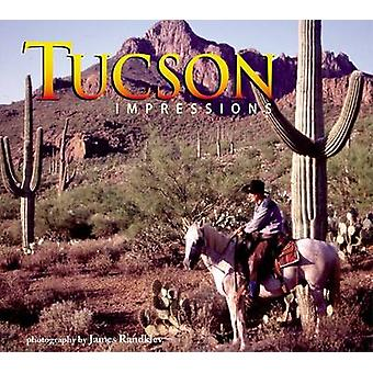 Tucson Impressions by James Randklev - 9781560373445 Book