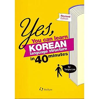 Yes - You Can Learn Korean Language Structure in 40 Minutes (4th Revi