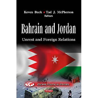Bahrain & Jordan - Unrest & Foreign Relations by Keven Buck - Tad J. M