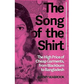The Song of the Shirt - The High Price of Cheap Garments - from Blackb