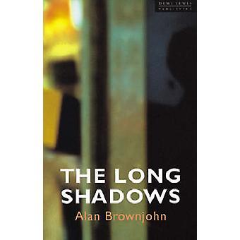 The Long Shadows by Alan Brownjohn - 9781899235216 Book