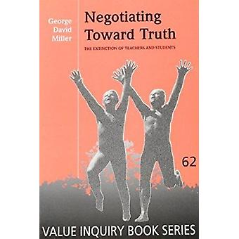 Negotiating Toward Truth - The Extinction of Teachers and Students by