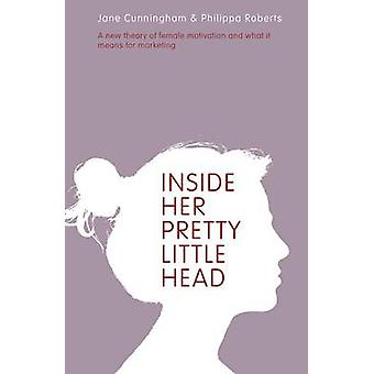 Inside Her Pretty Little Head - A New Theory of Female Motivation and