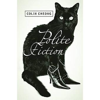 Polite Fiction by Colin Cheong - 9789814351546 Book