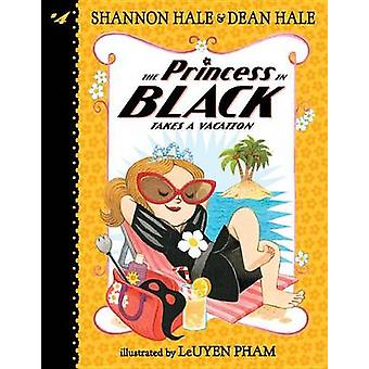 The Princess in Black Takes a Vacation by Shannon Hale - Dean Hale -