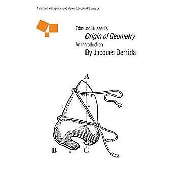 Edmund Husserls Ursprung von Geometrie Werkeinführung von Derrida & Jacques