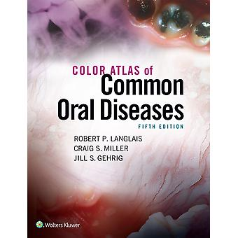 Color Atlas of Common Oral Diseases (Paperback) by Langlais Robert P. Miller Craig