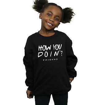 Friends Girls How You Doin? Sweatshirt