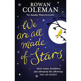 We are All Made of Stars by Rowan Coleman - 9780091953126 Book