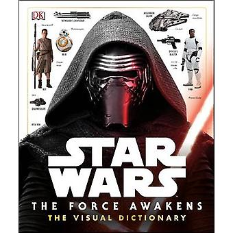 Star Wars - the Force Awakens Visual Dictionary by DK - 9780241198919