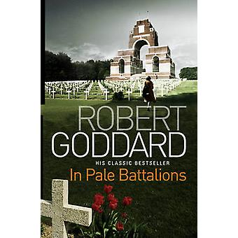 In Pale Battalions by Robert Goddard - 9780552162968 Book