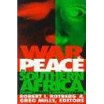War and Peace in Southern Africa - Crime - Drugs - Armies - Trade by R
