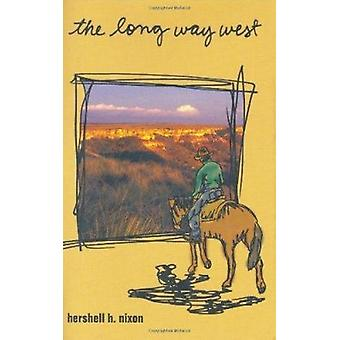 The Long Way West by Hershell H. Nixon - 9780896725089 Book