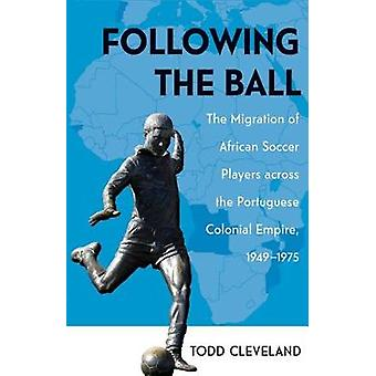 Following the Ball - The Migration of African Soccer Players across th