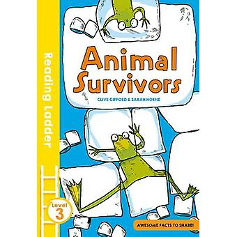 Animal Survivors by Clive Gifford - Sarah Horne - 9781405284929 Book
