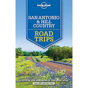 Lonely Planet San Antonio - Austin & Texas Backcountry Road Trips by