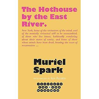 The Hothouse by the East River by Muriel Spark - 9781846974366 Book