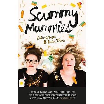 Scummy Mummies - A Celebration of Parenting Failures - Hilarious Confe