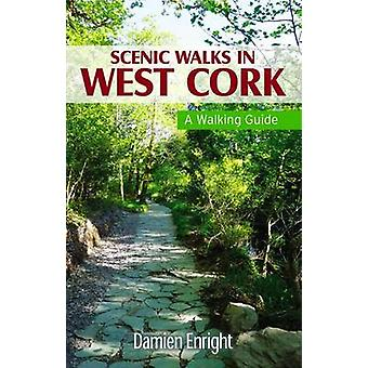Scenic Walks in West Cork - A Walking Guide by Damien Enright - 978184