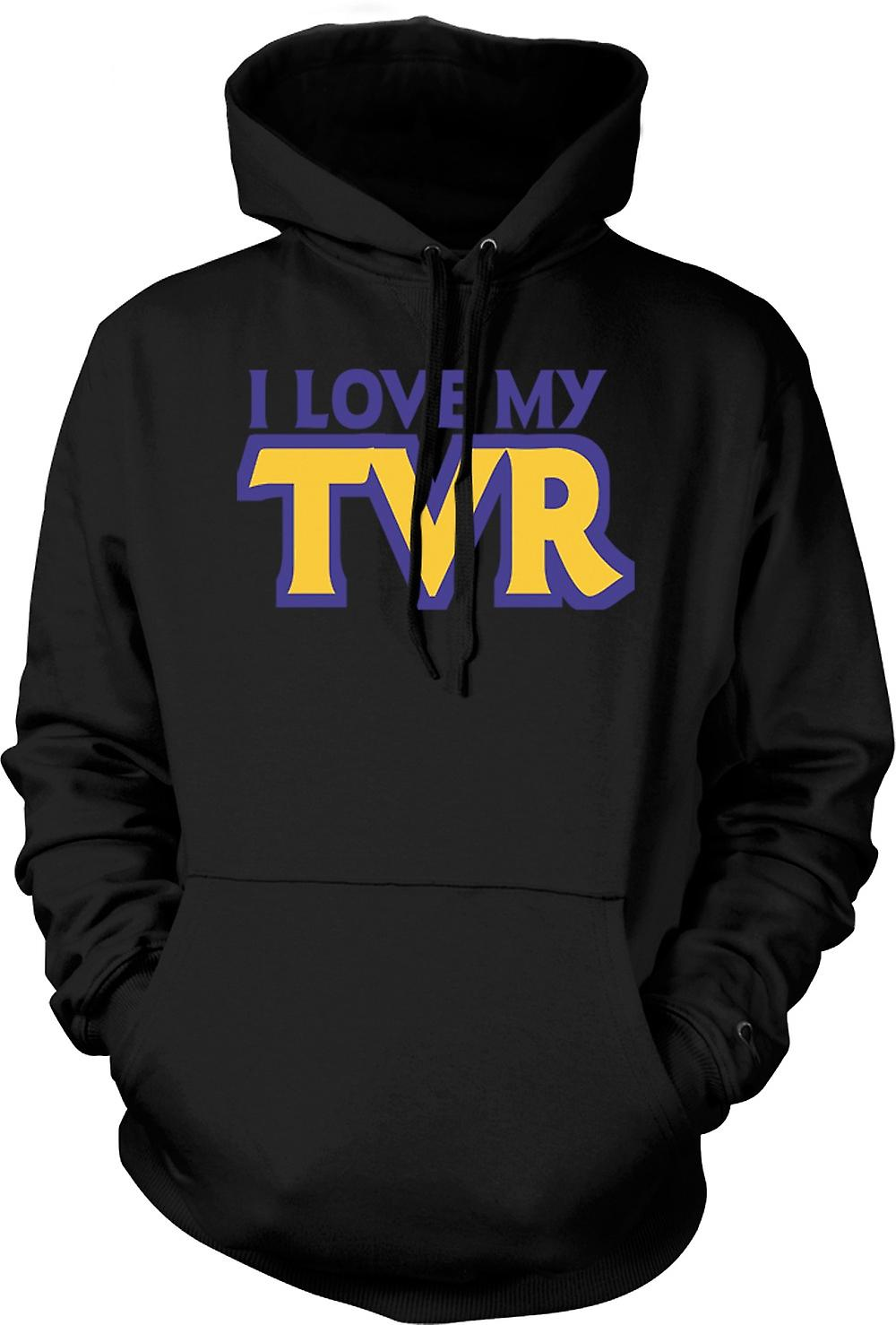 Mens Hoodie - I love my TVR - Car Enthusiast