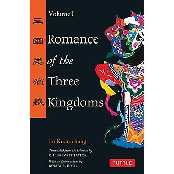 Romance of the Three Kingdoms - v.1 (New edition) by Lo Kuan-Chung - C