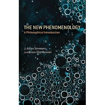The New Phenomenology - A Philosophical Introduction by J. Aaron Simmo