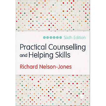 Practical Counselling and Helping Skills - Text and Activities for the