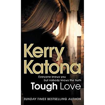 Tough Love: Everyone Knows You But Nobody Knows the Truth