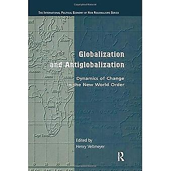 Globalization and Antiglobalization: Dynamics of Change in the New World Order (The International Political Economy of New Regionalisms)