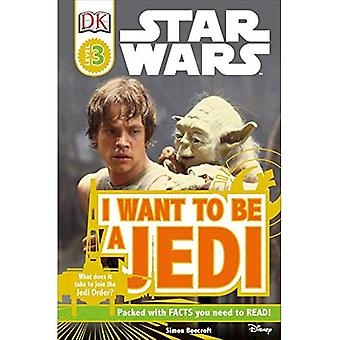 Star Wars: I Want to Be een Jedi (DK lezers: niveau 3)