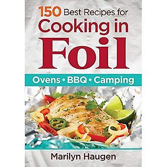 150 bästa recept för matlagning i folie: ugnar, Bbq, Camping