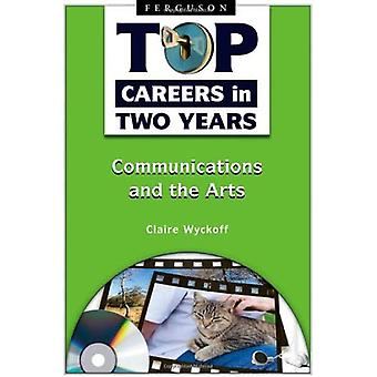 Top Careers in Two Years: Communications and the Arts (Top Careers in Two Years)