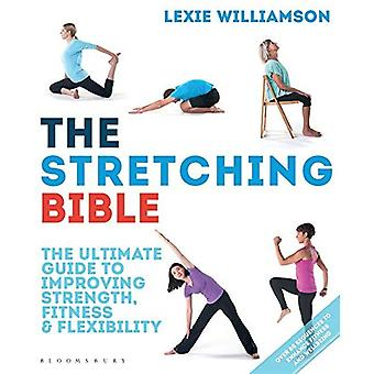 The Stretching Bible: The Ultimate Guide to Improving Mobility and Flexibility