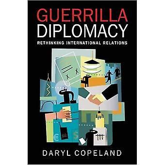 Guerrilla diplomatie: Rethinking internationalebetrekkingen