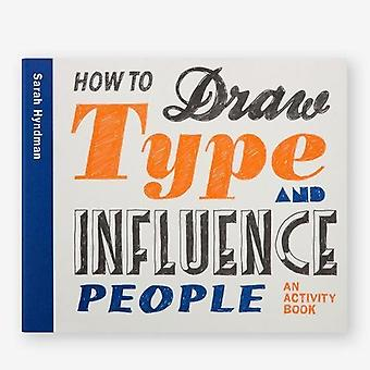 How to Draw Type and Influence�People: An Activity Book