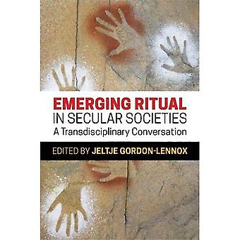 Framväxande Ritual i sekulära samhällen: en tvärvetenskaplig konversation