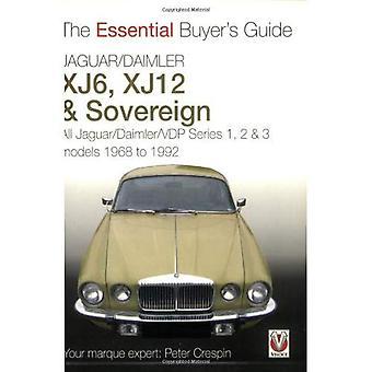 Jaguar/Daimler XJ6 et XJ12 de souverain: toutes les Jaguar/Daimler/VDP séries I, II et III modèles 1968 à 1992 (Guide de l'acheteur essentiels): tous les... Guide) (série de Guide essentiel de l'acheteur)