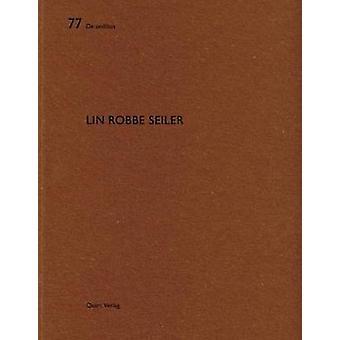 Lin Robbe Seiler by Lin Robbe Seiler - 9783037611807 Book
