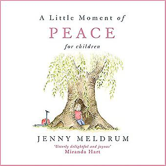 A Little Moment of Peace for Children (Little Moments for Children)