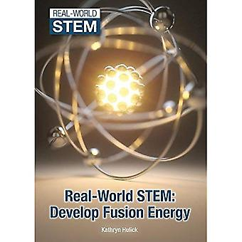Real-World Stem: Develop Fusion Energy (Real-World Stem)