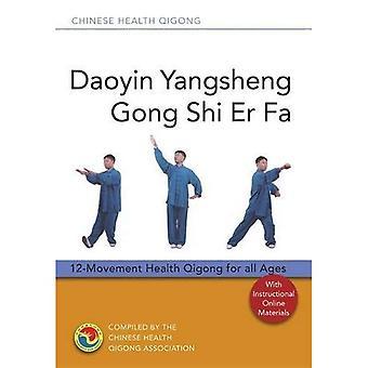 Daoyin Yangsheng Gong Shi Er Fa: 12-Movement Health Qigong for All Ages