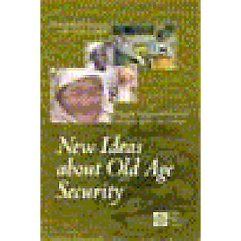 Nya idéer om ålderdom säkerhet mot hållbara pensionssystem under 2000-talet av Världsbanken & politik