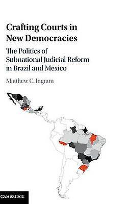 Crafting Courts in nouveau Democracies by Ingram & Matthew C.