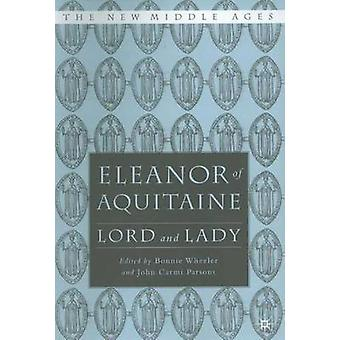 Eleanor of Aquitaine Lord and Lady by Wheeler & Bonnie