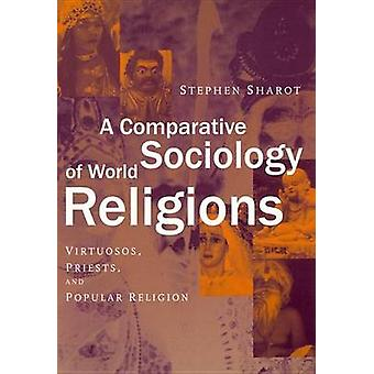 En sammenlignende sociologi af verdens religioner virtuoser præster og populære Religion af Sharot & Stephen