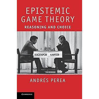 Epistemic spillteori resonnement og valg av Perea & Andraes