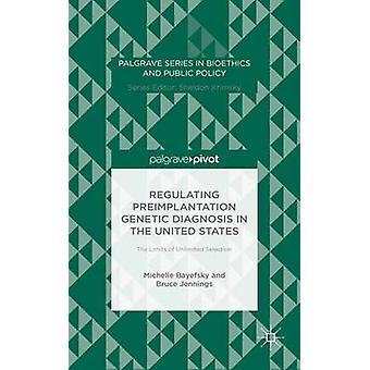 Reglera preimplantatorisk genetisk diagnostik i USA gränserna för obegränsat urval av Bayefsky & Michelle
