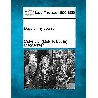 Dagen van mijn jaar. door Macnaghten & Melville L. Melville Leslie