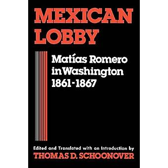 Mexican Lobby Matias Romero in Washington 18611867 by Schoonover & Thomas D.