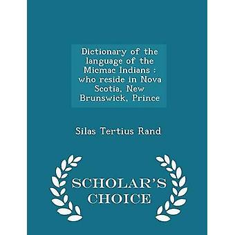 Wörterbuch der Sprache der Micmac Indianer, die in Nova Scotia New Brunswick Prince Gelehrte Wahl Edition von Rand & Silas Tertius wohnen